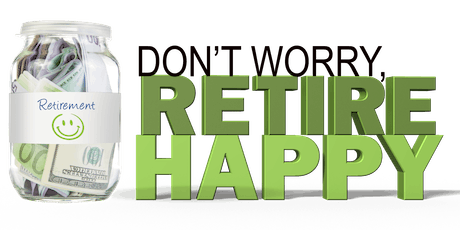 Don't Worry Retire Happy Class tickets