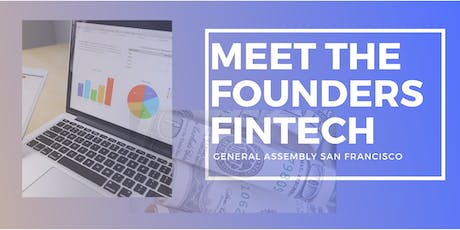 Meet The Founders: FinTech Innovations - General Assembly 8/22/19 tickets