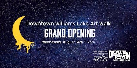 Downtown Williams Lake Art Walk Grand Opening tickets