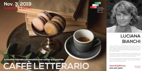 Caffè Letterario Speaker Series presents Luciana Bianchi tickets