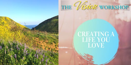 The Vision Workshop: Creating a Life You Love