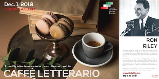 Caffè Letterario Speaker Series presents Ron Riley
