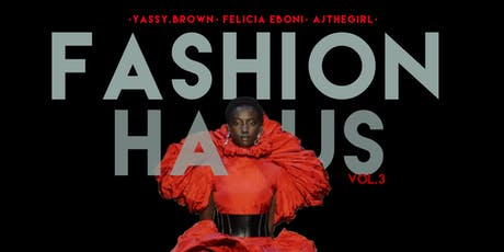 Fashion Haus Pt. 3 : SUNDAY SEPTEMBER 1st , 2019 tickets