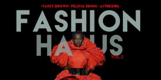 Fashion Haus Pt. 3 : SUNDAY SEPTEMBER 1st , 2019