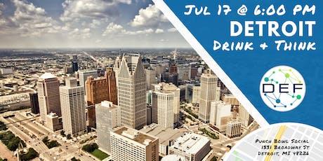 DEF Detroit Drink & Think tickets
