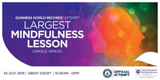 UQ Guinness World Records Attempt - Largest Mindfulness Lesson (Single Venue)