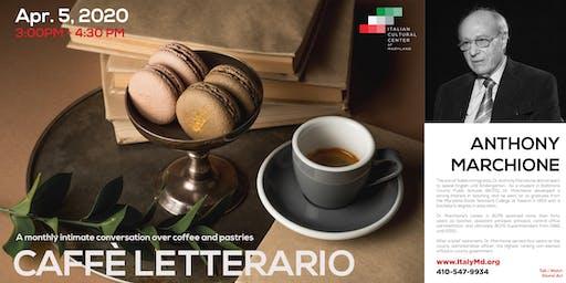 Caffè Letterario Speaker Series presents Anthony Marchione