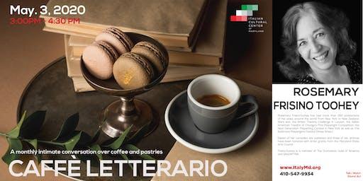 Caffè Letterario Speaker Series presents Rosemary Frisino Toohey