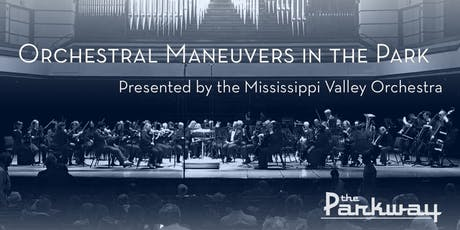 Orchestral Maneuvers in the Park // The Mississippi Valley Orchestra tickets