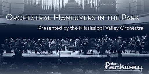 Orchestral Maneuvers in the Park // The Mississippi Valley Orchestra