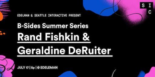 B-Sides Summer Series with Rand Fishkin & Geraldine DeRuiter