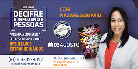 WORKSHOP DECIFRE E INFLUENCIE PESSOAS P/ ALTA PERFORMANCE ingressos