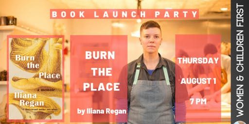 Book Launch: BURN THE PLACE by Iliana Regan