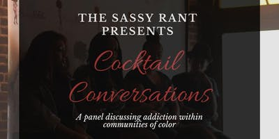 The Sassy Rant Presents: 3rd Annual Cocktail Conversations Panel!