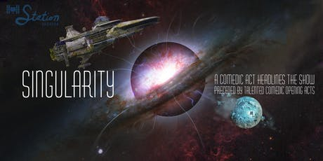 Singularity: Saturday Night Comedy tickets