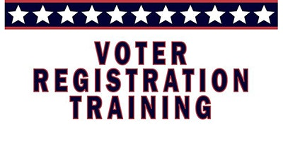 Voter Registration Training - 2nd Thursdays of the Month