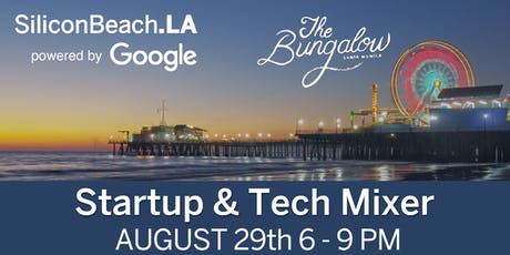 SiliconBeach.LA End of Summer Tech Mixer powered by Google tickets