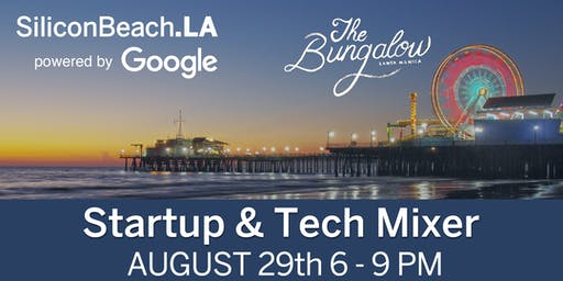 SiliconBeach.LA End of Summer Tech Mixer powered by Google