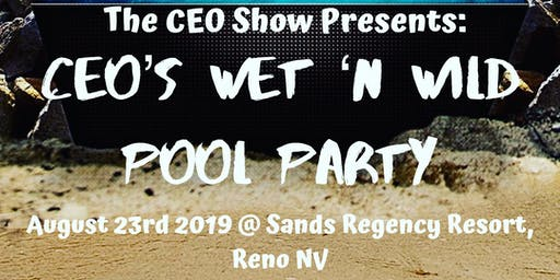 The CEO Show Presents: CEO's Wet 'N Wild Pool Party