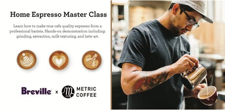 Home Latte Art Master Class Presented by Breville and Metric Coffee tickets