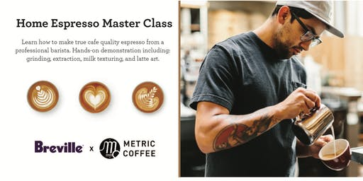 Latte Art Master Class Presented by Breville and Metric Coffee