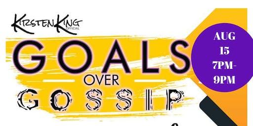 Goals Over Gossip Networking Soiree