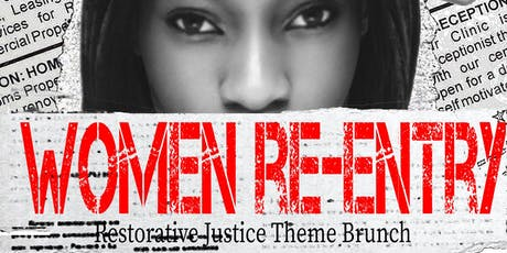 The Women's Re-entry Restorative Justice Theme Brunch  tickets