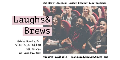 The North American Comedy Brewery Tour at Galaxy Brewing Co.