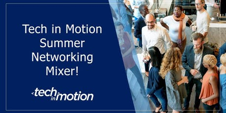 Tech in Motion Summer Networking Mixer! tickets