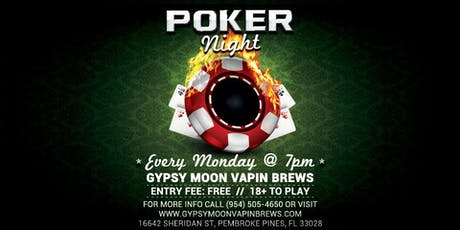 FREE Poker Tournaments Gypsy Moon Vapin Brews in Pembroke Pines Mondays @ 7pm  tickets