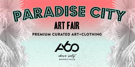 Paradise City Art Show @ Above SIXTY  tickets