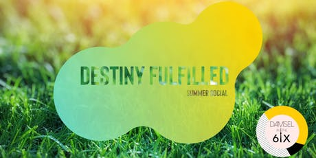 Damsel In the 6ix - Destiny Fulfilled tickets