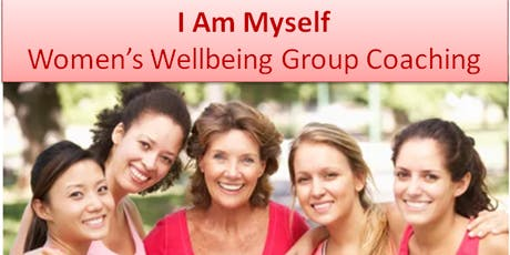 """""""I Am Myself' - Women's Wellbeing Group Coaching tickets"""