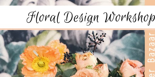 Floral Design Workshop at The Asbury Park Bazaar