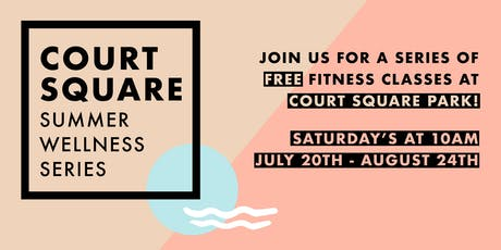 Court Square Summer Wellness Series tickets