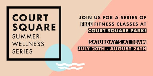 Court Square Summer Wellness Series