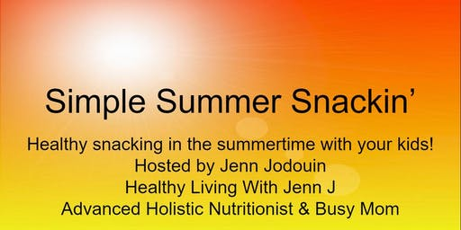 Simple Summer Snackin' Health Talk for Families!