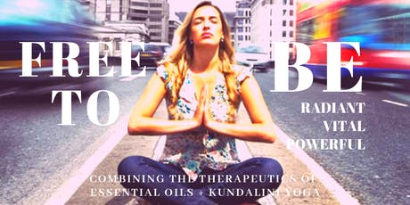 Free to BE | Therapeutics of Essential Oils & Kundalini Yoga tickets