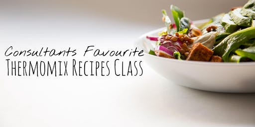 Cooking With Thermomix - Consultants Favourites Class - Grantville