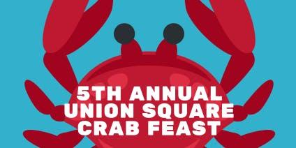 5th Annual Union Square Crab Feast Fundraiser