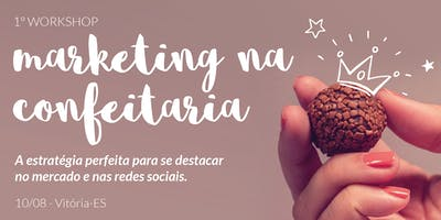 1º Workshop - Marketing na Confeitaria