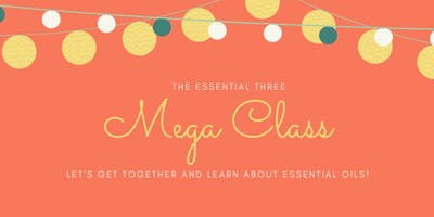 The Essential Three Essential Oil Mega Class