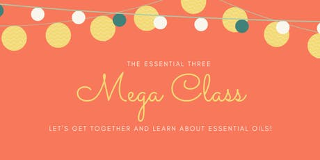 The Essential Three Essential Oil Mega Class tickets