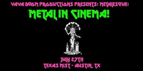 """VaVa Doom Productions Presents: Metalesque: """"Metal in Cinema""""  tickets"""