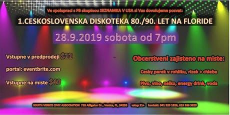 1. Ceskoslovenska diskoteka 80./90. leta  na Floride tickets