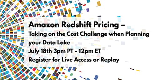 Amazon Redshift Pricing – Taking on the Cost Challenge when Planning your Data Lake