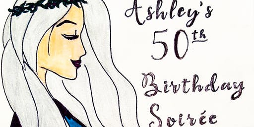 Ash's 50th Soiree