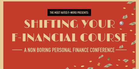 Shifting Your F-inancial Course: A non boring personal finance conference tickets