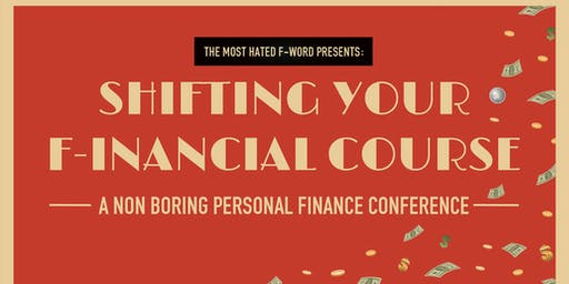 Shifting Your F-inancial Course: A non boring personal finance conference