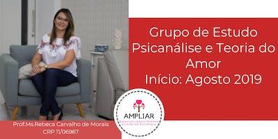 Grupo de Estudo: Psicanálise e Teoria do amor - Prof.Rebeca Morais